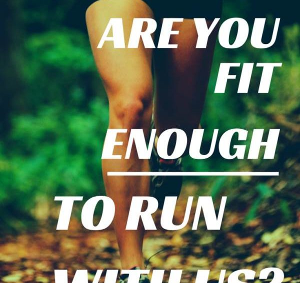 Are you fit enough to run with us